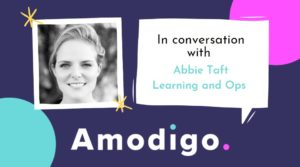 In conversation with Abbie Taft